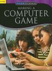 Making a Computer Game (Inside Science: Science and Technology) Cover Image