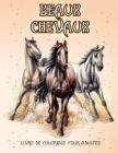 Beaux Chevaux: Livre de coloriage pour les amoureux des chevaux (coloriage des modèles de soulagement du stress pour la relaxation de Cover Image