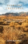 Everyday Creatures: A Naturalist on the Surprising Beauty of Ordinary Life in Wild Places Cover Image