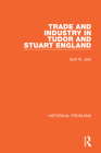 Trade and Industry in Tudor and Stuart England Cover Image