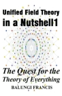 Unified Field Theory in a Nutshell1: The Quest for the Theory of Everything Cover Image