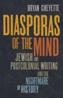 Diasporas of the Mind: Jewish and Postcolonial Writing and the Nightmare of History Cover Image