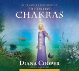 The Twelve Chakras (Information & Meditation) Cover Image