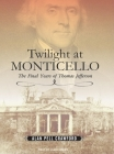 Twilight at Monticello: The Final Years of Thomas Jefferson Cover Image