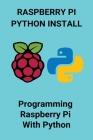 Raspberry Pi Python Install: Programming Raspberry Pi With Python: Python Raspberry Pi Tutorial Pdf Cover Image