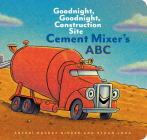 Cement Mixer's ABC: Goodnight, Goodnight, Construction Site (Alphabet Book for Kids, Board Books for Toddlers, Preschool Concept Book) Cover Image