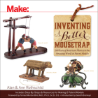 Inventing a Better Mousetrap: 200 Years of American History in the Amazing World of Patent Models Cover Image