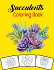 Succulents Coloring Book: 30 Different Succulent Coloring Pages for Kids and Girls Who Loves Gardening, Cactus and Succulents Cover Image