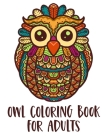 Owl Coloring Book for Adults: with Stress Relieving Designs for Adults Relaxation Cover Image