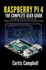 Raspberry Pi 4: The Complete User Guide for Beginners and Pro to Master the New Raspberry Pi 4 with Tips and Tricks for DIY Innovative Cover Image