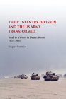The First Infantry Division and the U.S. Army Transformed: Road to Victory in Desert Storm, 1970-1991 (American Military Experience) Cover Image