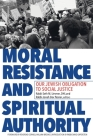 Moral Resistance and Spiritual Authority: Our Jewish Obligation to Social Justice Cover Image
