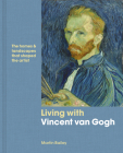 Living with Vincent van Gogh: The homes and landscapes that shaped the artist Cover Image