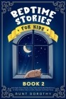 Bedtime Stories for Kids: Bed Night Short Stories, Fairy Tales and Guided Meditations to Help Children Have a Calm, Peaceful and Deep Sleep Cover Image