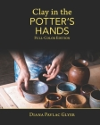 Clay in the Potter's Hands: Full-Color Edition Cover Image