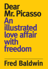 Dear Mr. Picasso: An Illustrated Love Affair with Freedom Cover Image