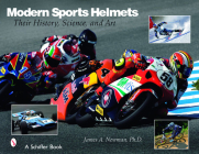 Modern Sports Helmets: Their History, Science, and Art (Schiffer Books) Cover Image
