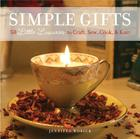 Simple Gifts: 50 Little Luxuries to Craft, Sew, Cook & Knit Cover Image