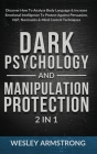 Dark Psychology and Manipulation Protection 2 in 1: Discover How To Analyze Body Language & Increase Emotional Intelligence To Protect Against Persuas Cover Image