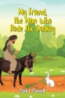 My Friend, the Man Who Rode the Donkey Cover Image