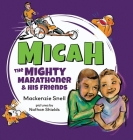 Micah the Mighty Marathoner and His Friends Cover Image
