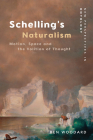 Schelling's Naturalism: Space, Motion and the Volition of Thought (New Perspectives in Ontology) Cover Image