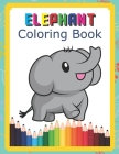 Elephant Coloring Book: Coloring Markers For Kids Ages 4-8, Glitter Pencils For Adult Coloring Book, Coloring Pencils For Kids Cover Image