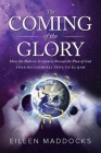 The Coming of the Glory: How the Hebrew Scriptures Reveal the Plan of God Cover Image