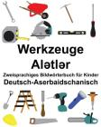 Deutsch-Aserbaidschanisch Werkzeuge Zweisprachiges Bildwörterbuch für Kinder Cover Image