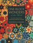 One-Block Wonders of the World: New Ideas, Design Advice, a Stunning Collection of Quilts Cover Image