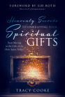 Heavenly Secrets to Unwrapping Your Spiritual Gifts: Start Moving in the Gifts of the Holy Spirit Today! Cover Image