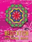 MEDITATION Coloring Book: High Quality Mandala Coloring Book, Relaxation And Meditation Coloring Book Cover Image