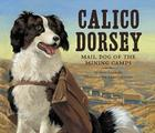 Calico Dorsey: Mail Dog of the Mining Camps Cover Image