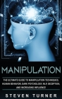 Manipulation: The Ultimate Guide to Manipulation Techniques, Human Behavior, Dark Psychology, NLP, Deception, and Increasing Influen Cover Image