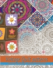 Vintage Quilt patterns coloring book for adults relaxation: Quilt blocks & designs pattern coloring book: Quilt blocks & designs pattern coloring book Cover Image