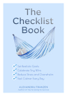 The Checklist Book: Set Realistic Goals, Celebrate Tiny Wins, Reduce Stress and Overwhelm, and Feel Calmer Every Day (for Fans of the Chec Cover Image
