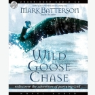 Wild Goose Chase: Rediscover the Adventure of Pursuing God Cover Image