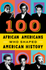 100 African-Americans Who Shaped American History Cover Image