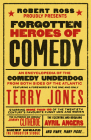Forgotten Heroes of Comedy: An Encyclopedia of the Comedy Underdog Cover Image