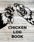 Chicken Record Keeping Log Book: Chicken Hatching Organizer, Flock Health Log and Management Journal, Incubating Notebook, Egg Turning Schedule, Backy Cover Image