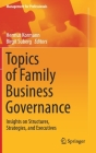 Topics of Family Business Governance: Insights on Structures, Strategies, and Executives (Management for Professionals) Cover Image