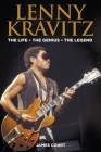 Lenny Kravitz: The Life The Genius The Legend Cover Image