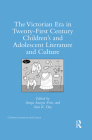 The Victorian Era in Twenty-First Century Children's and Adolescent Literature and Culture Cover Image