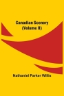 Canadian Scenery, (Volume II) Cover Image