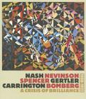 Nash/Nevinson/Spencer/Gertler/Carrington/Bomberg: A Crisis of Brilliance, 1908 - 1923 Cover Image