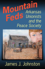 Mountain Feds: Arkansas Unionists and the Peace Society Cover Image