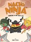 Nacho Ninja - Protector of the Nacho Way: kids ninja books / kids ninja books set Cover Image