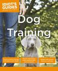 Dog Training (Idiot's Guides) Cover Image