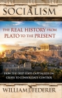 Socialism: The Real History from Plato to the Present: How the Deep State Capitalizes on Crises to Consolidate Control [With Paperback Book] Cover Image