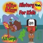 Hip Hop History For Kids: Rap For Kids Cover Image